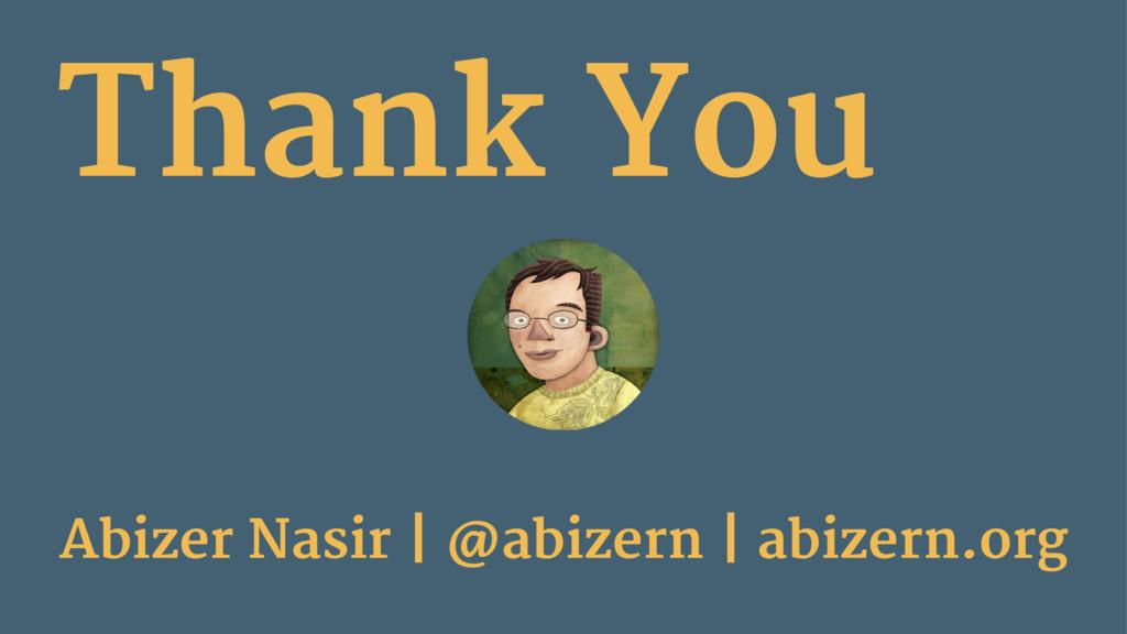 Thank You Abizer Nasir | @abizern | abizern.org