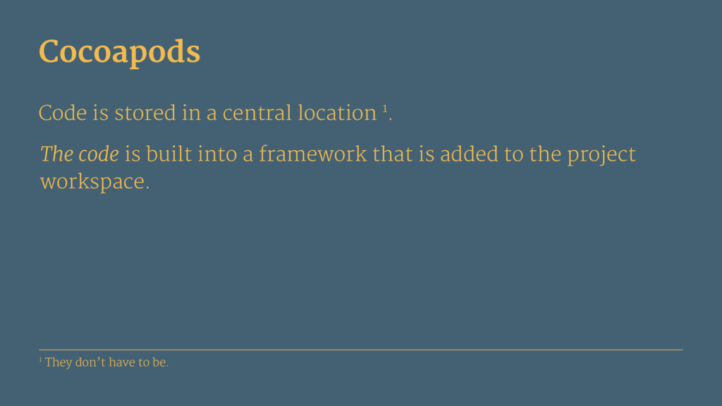 Cocoapods Code is stored in a central location ...