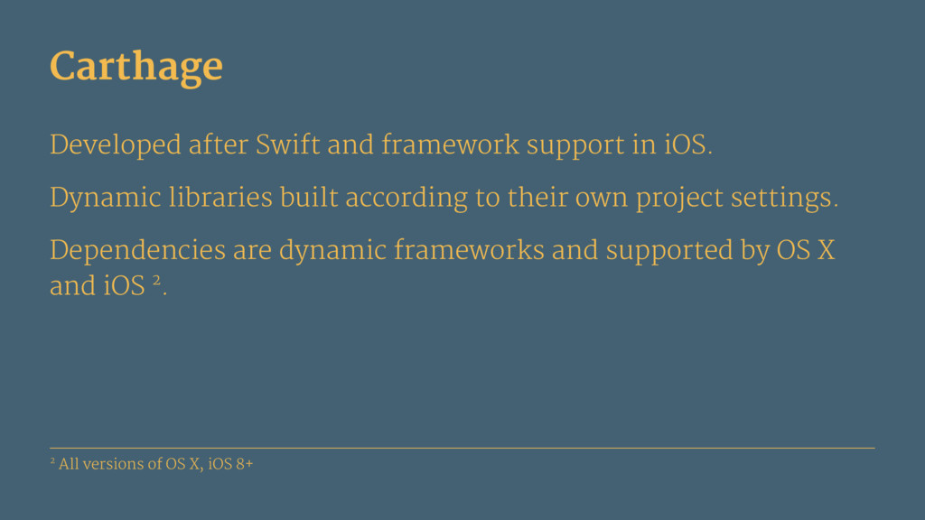 Carthage Developed after Swift and framework su...