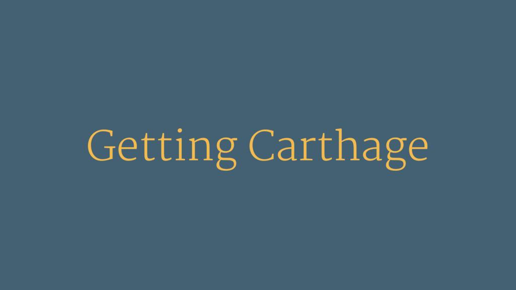 Getting Carthage