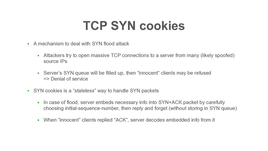 TCP SYN cookies ● A mechanism to deal with SYN ...