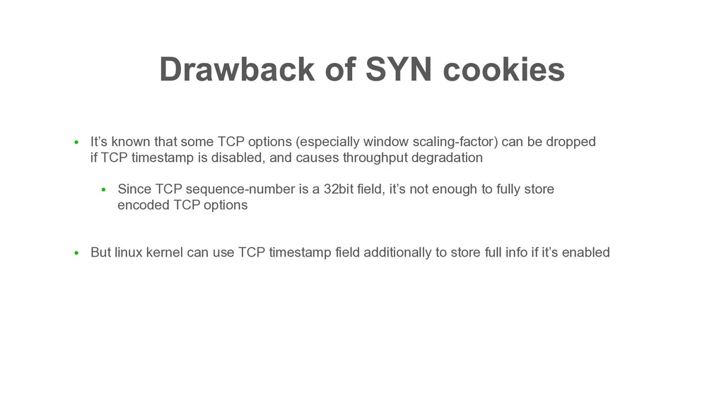 Drawback of SYN cookies ● It's known that some ...