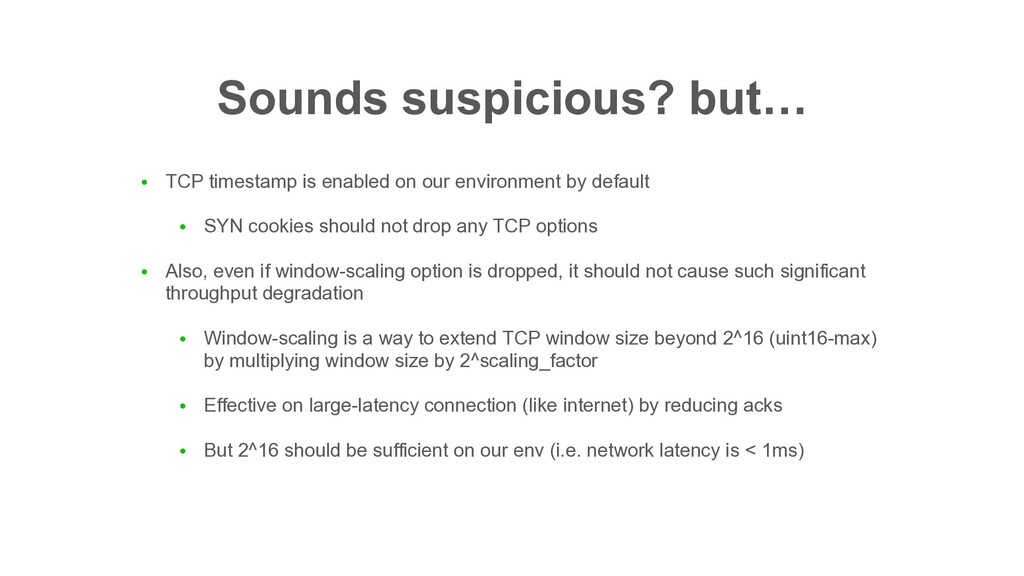 Sounds suspicious? but… ● TCP timestamp is enab...
