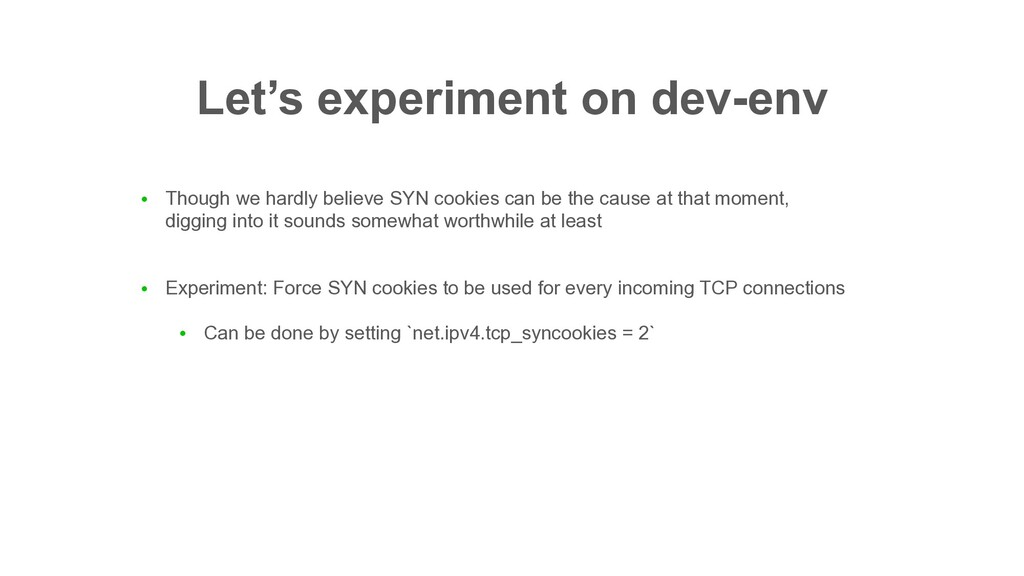 Let's experiment on dev-env ● Though we hardly ...