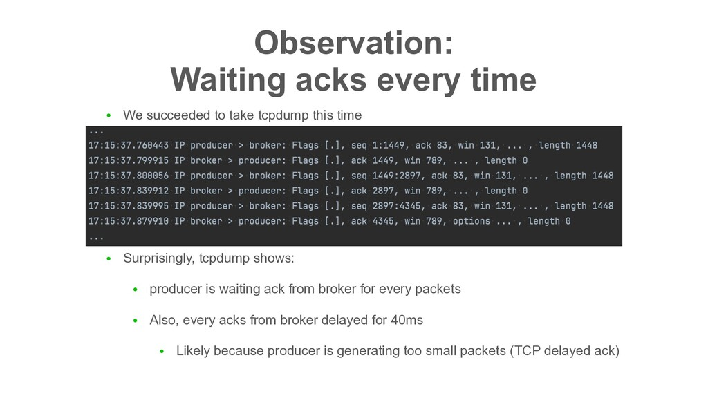 Observation: Waiting acks every time ● We succ...