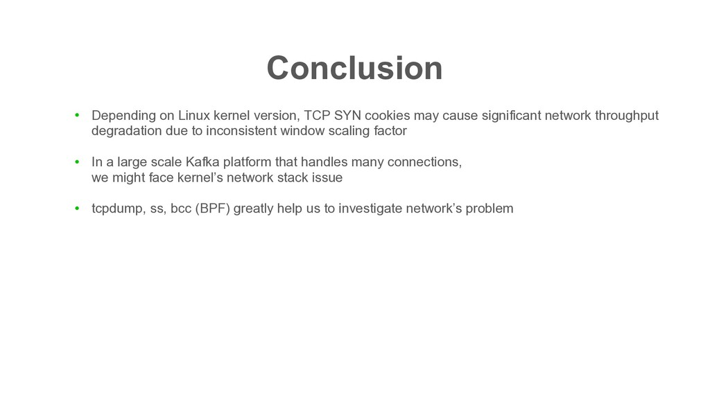 Conclusion ● Depending on Linux kernel version,...