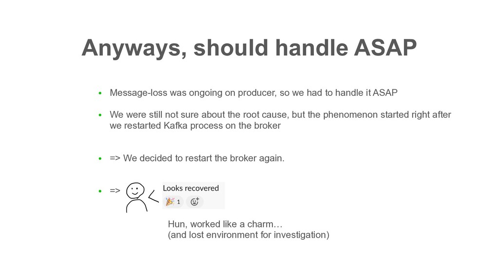 Anyways, should handle ASAP ● Message-loss was ...