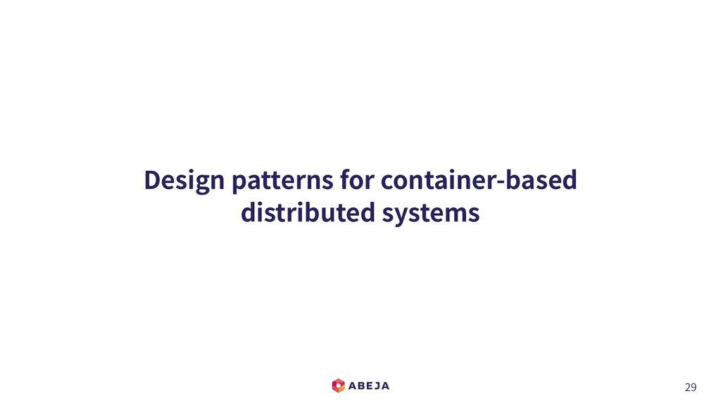 29 Design patterns for container-based distribu...