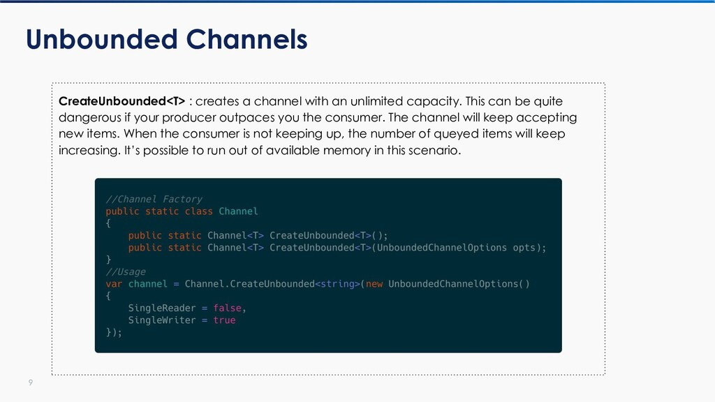 CreateUnbounded<T> : creates a channel with an ...