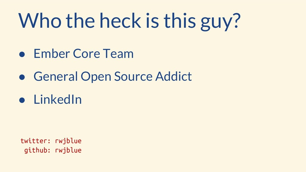 Who the heck is this guy? ● Ember Core Team ● G...