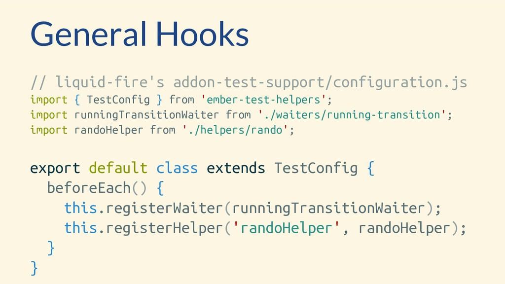 General Hooks // liquid-fire's addon-test-suppo...