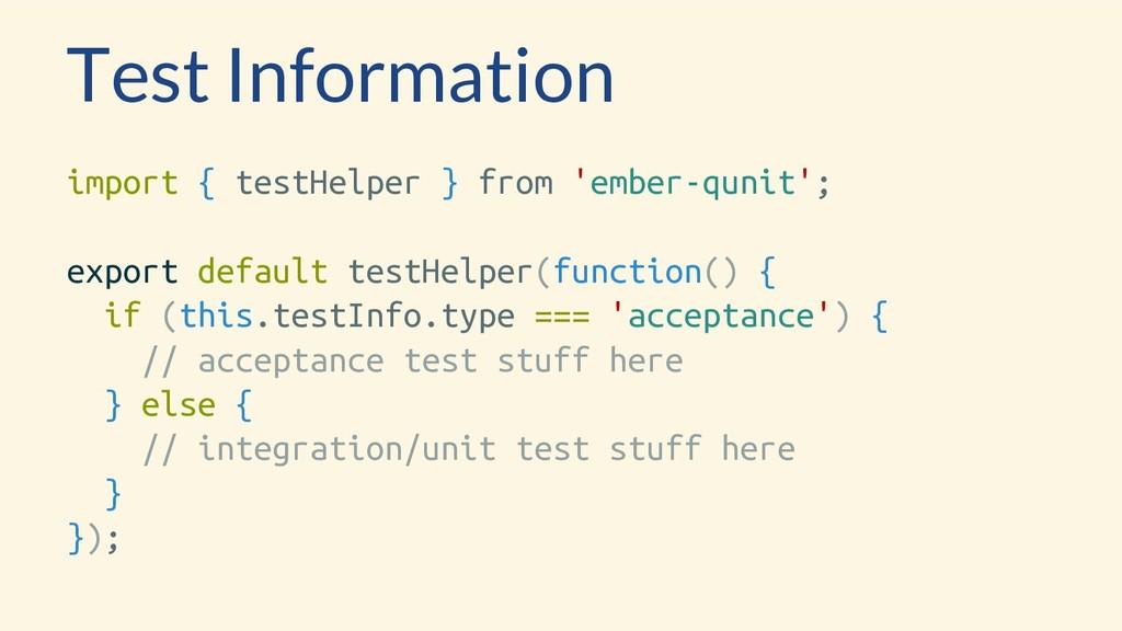 Test Information import { testHelper } from 'em...