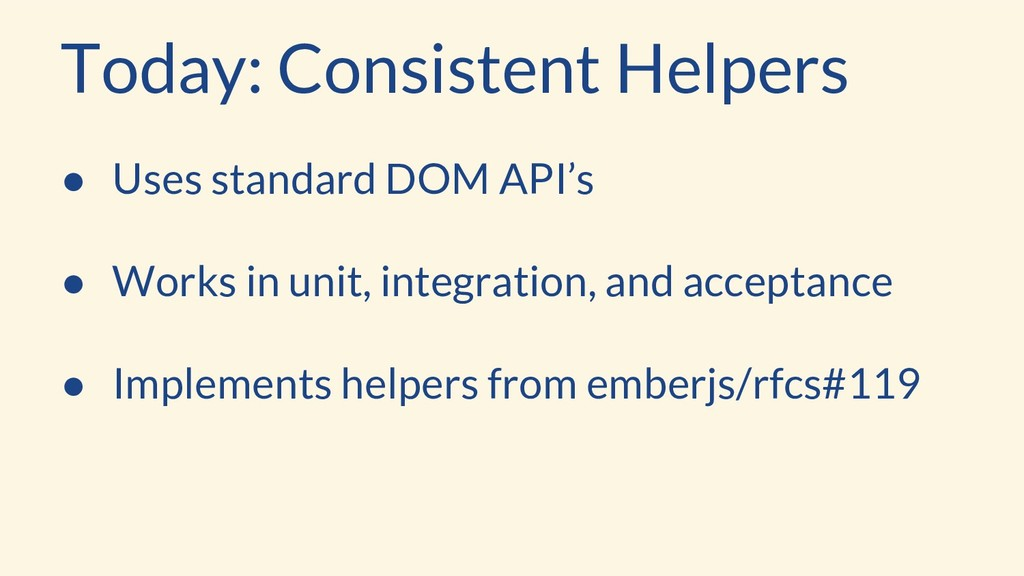 ● Uses standard DOM API's ● Works in unit, inte...