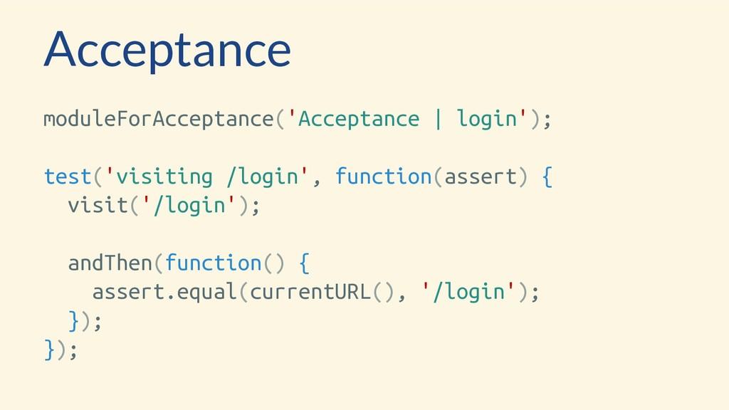Acceptance moduleForAcceptance('Acceptance | lo...