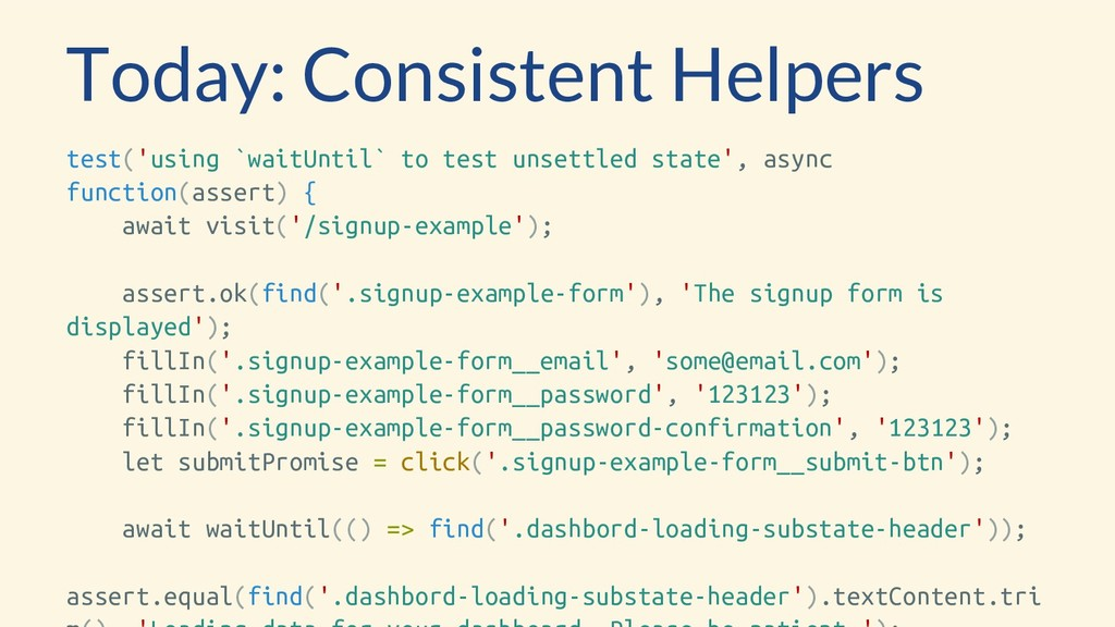 Today: Consistent Helpers test('using `waitUnti...