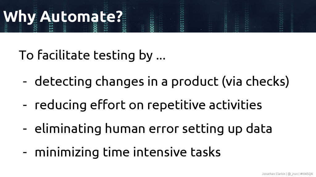 To facilitate testing by ... - detecting change...