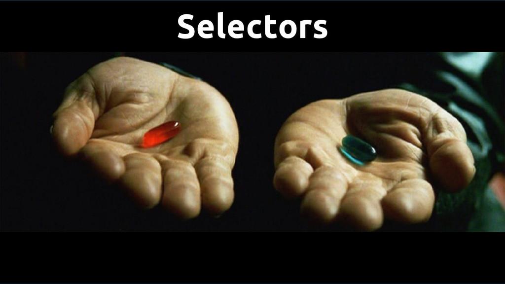 Selectors