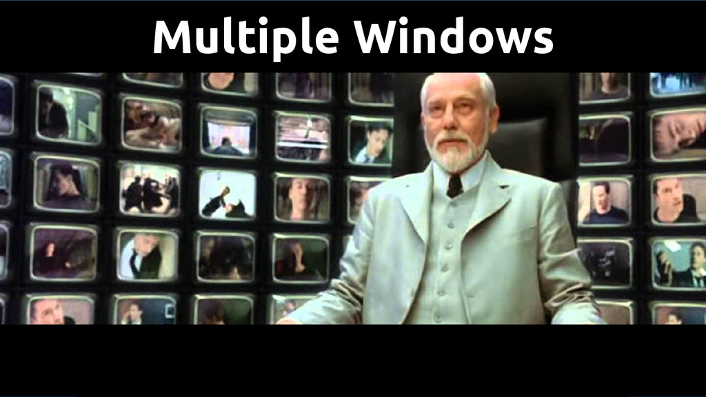 Multiple Windows