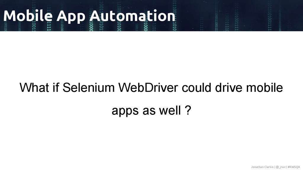 What if Selenium WebDriver could drive mobile a...