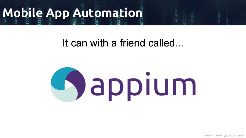It can with a friend called... Mobile App Autom...
