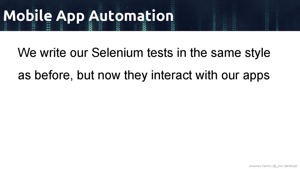 We write our Selenium tests in the same style a...