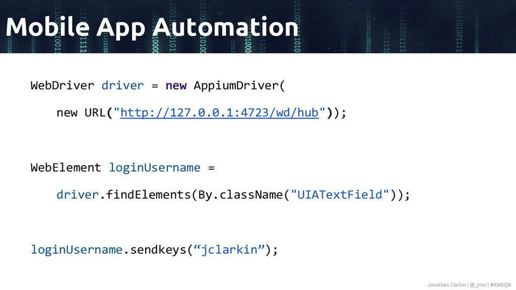 "WebDriver driver = new AppiumDriver( new URL(""h..."