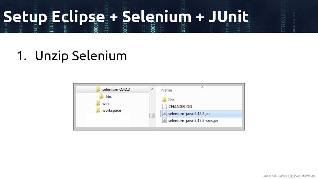1. Unzip Selenium Setup Eclipse + Selenium + JU...