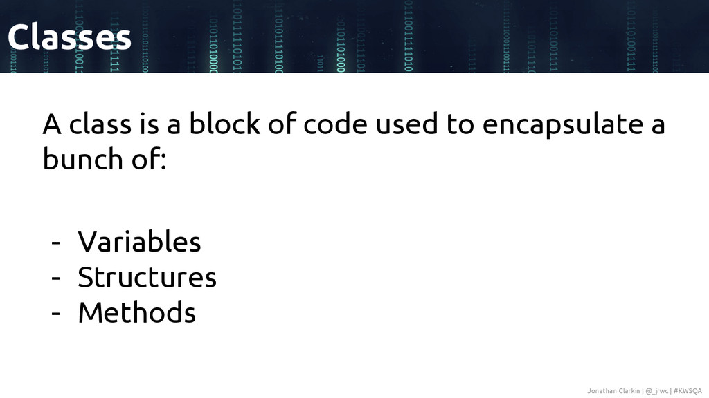 A class is a block of code used to encapsulate ...
