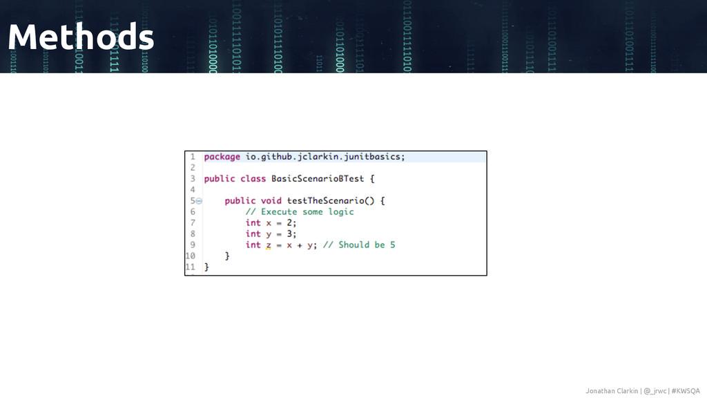 Methods Jonathan Clarkin | @_jrwc | #KWSQA