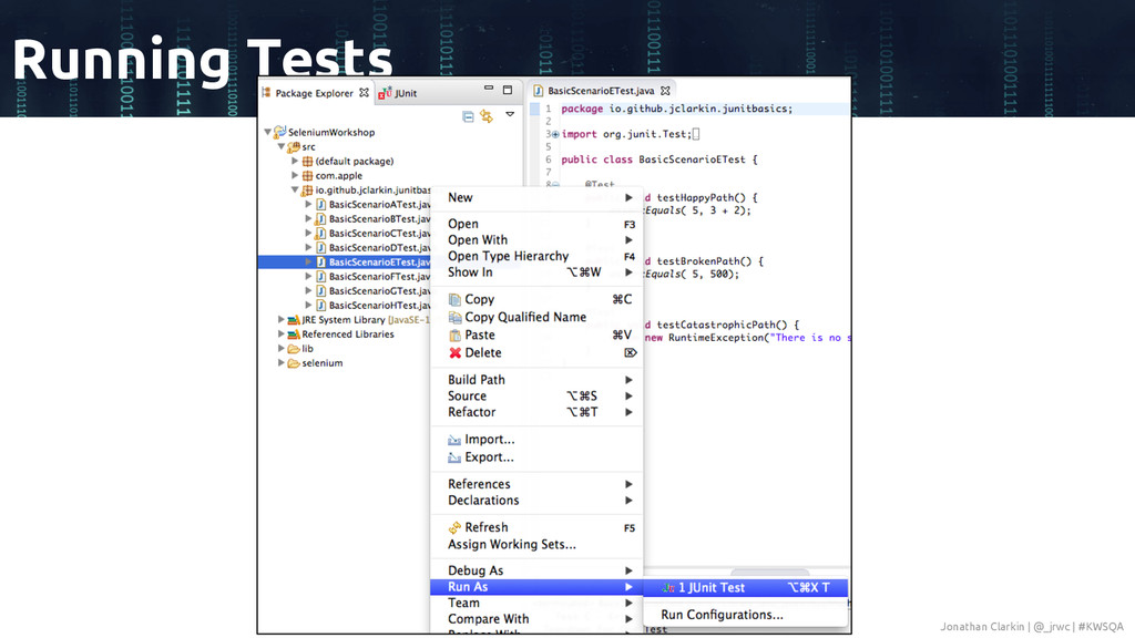 Running Tests Jonathan Clarkin | @_jrwc | #KWSQA