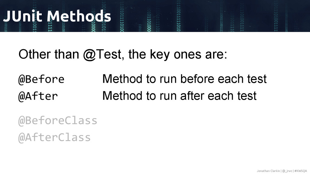 Other than @Test, the key ones are: @Before Met...