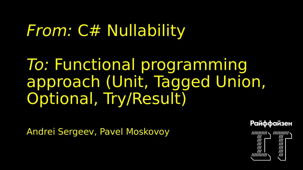 From: C# Nullability To: Functional programming...
