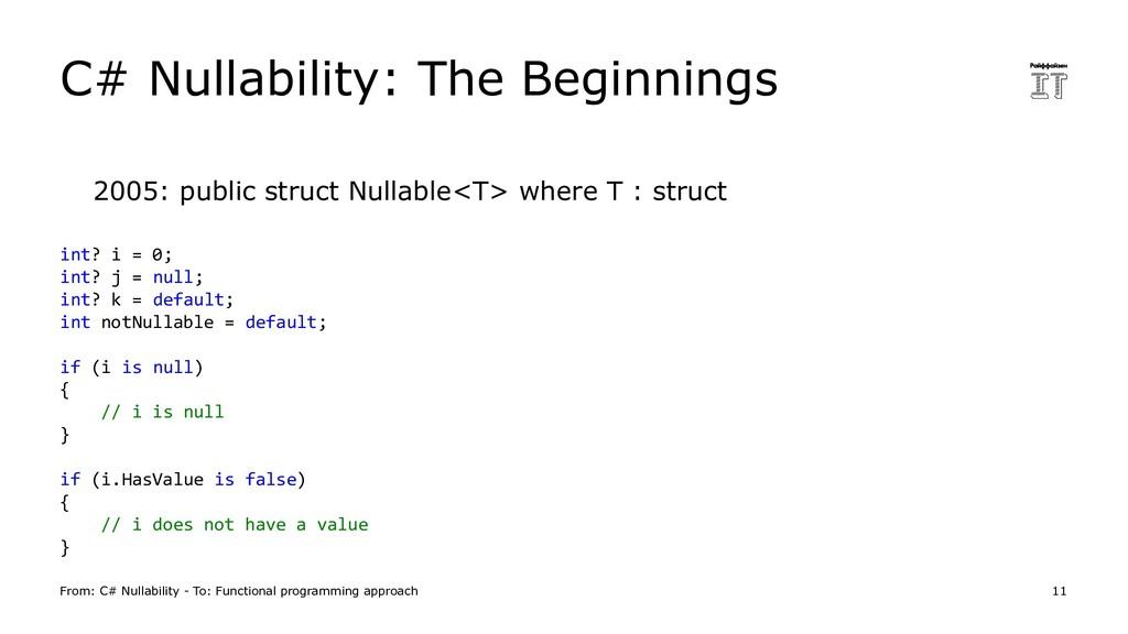 2005: public struct Nullable<T> where T : struc...