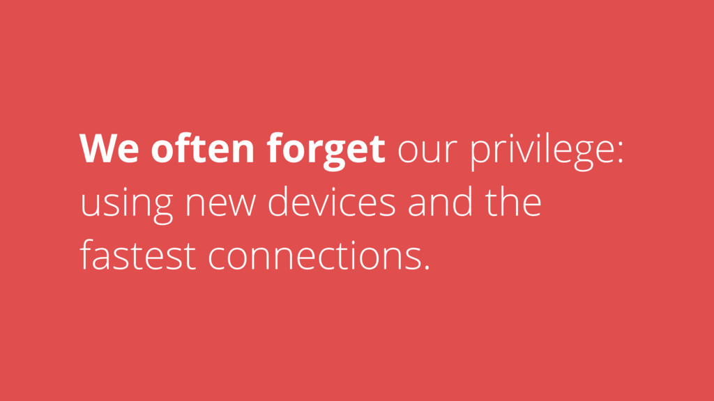 We often forget our privilege: using new device...