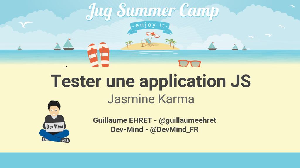 @guillaumeehret Tester une application JS Jasmi...
