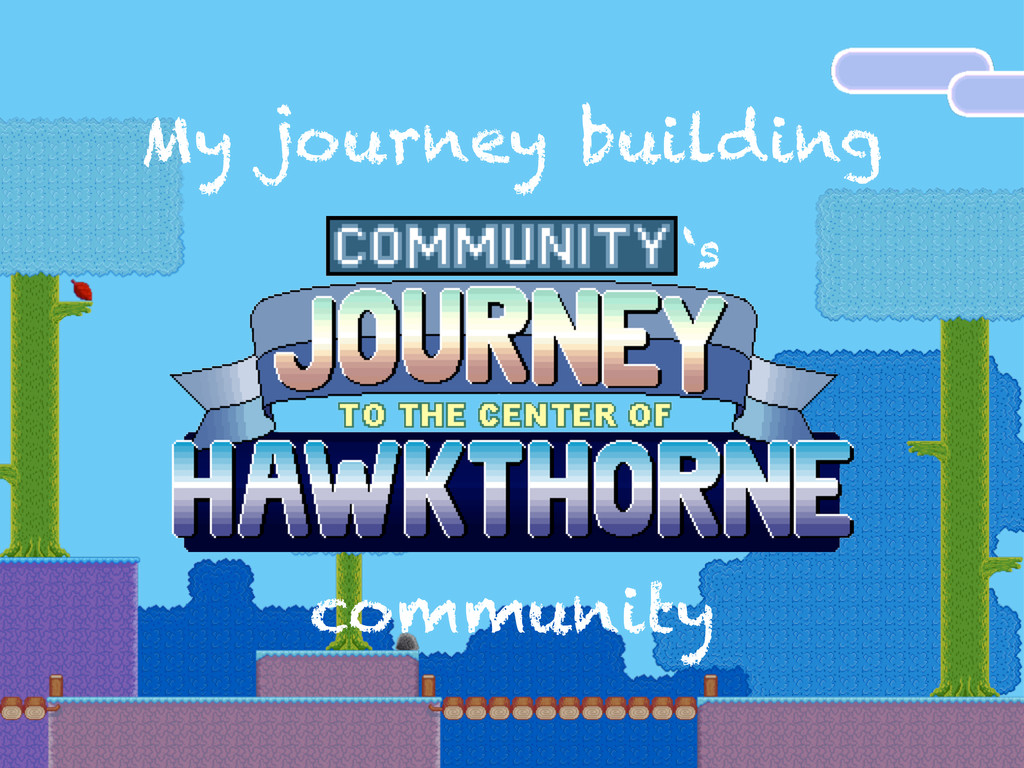 My journey building 's community