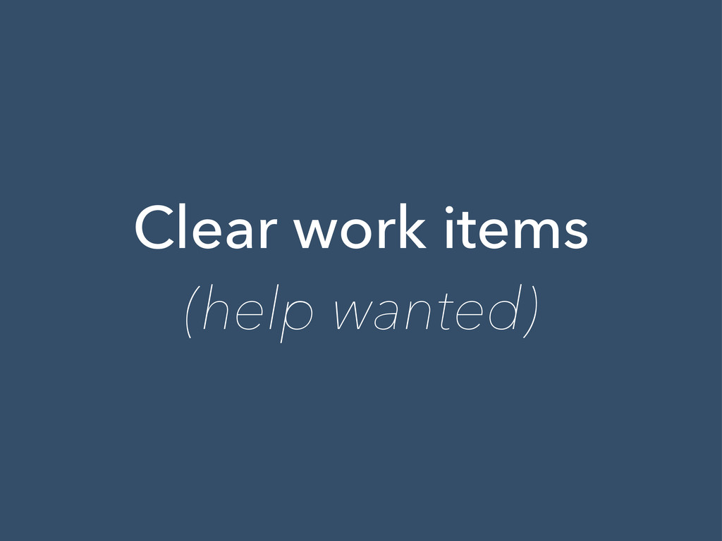 Clear work items (help wanted)