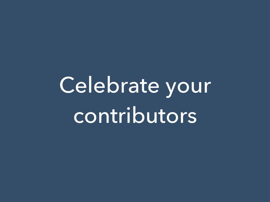 Celebrate your contributors