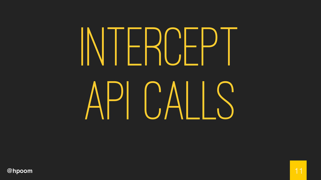 @hpoom intercept API Calls 11