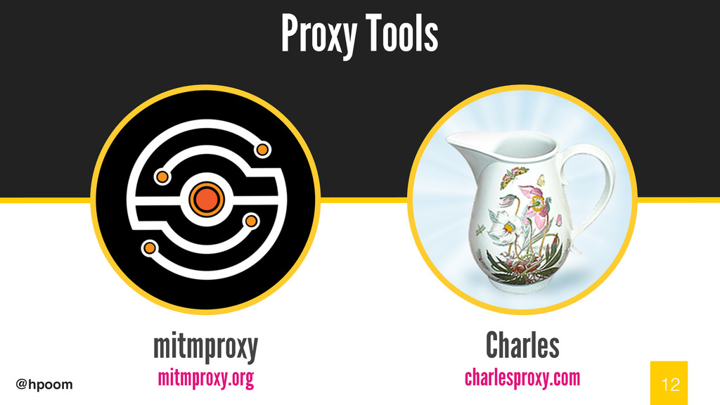/ @hpoom mitmproxy mitmproxy.org Proxy Tools 12...
