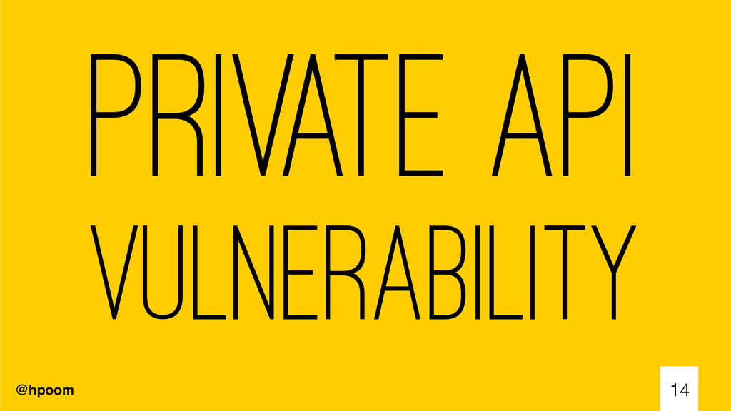 @hpoom 14 Private API vulnerability