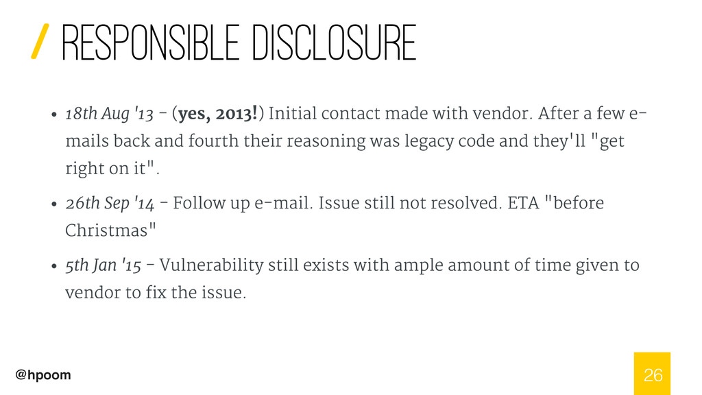 / @hpoom Responsible Disclosure 26