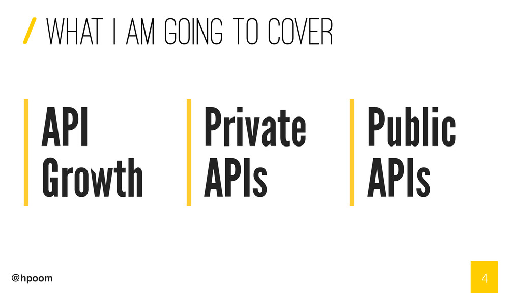 / @hpoom API Growth 4 Private APIs Public APIs ...
