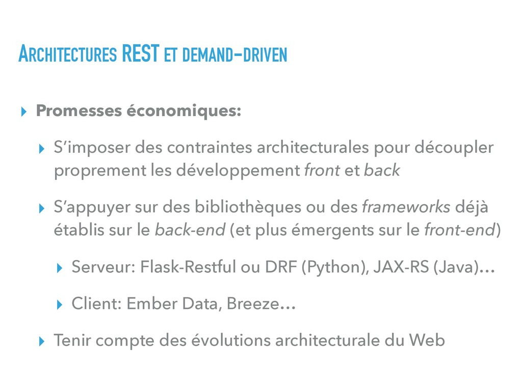 ARCHITECTURES REST ET DEMAND-DRIVEN ▸ Promesses...