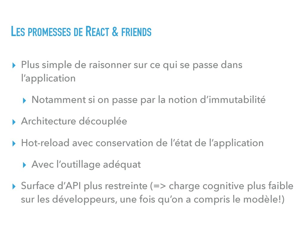 LES PROMESSES DE REACT & FRIENDS ▸ Plus simple ...