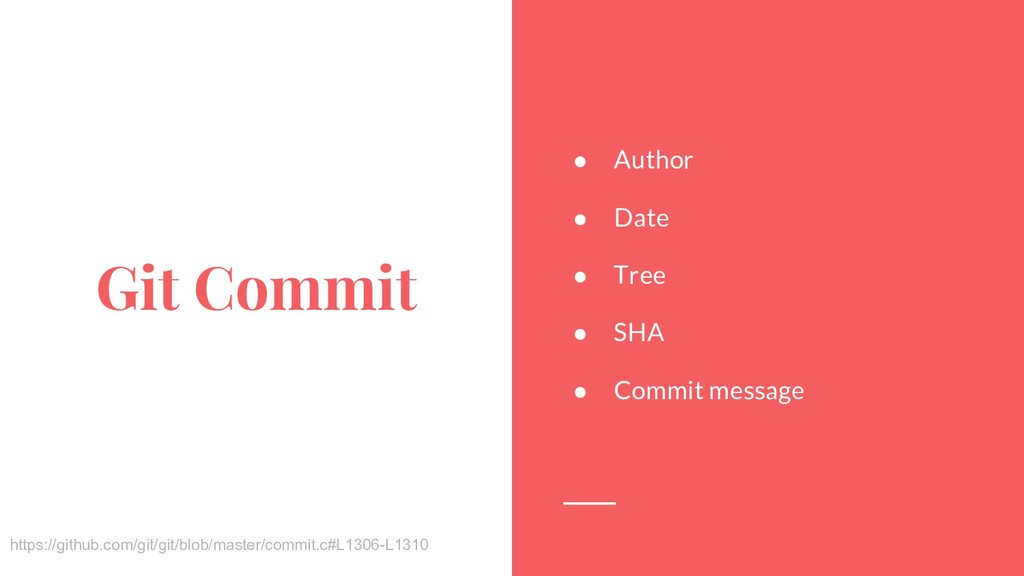 Git Commit ● Author ● Date ● Tree ● SHA ● Commi...