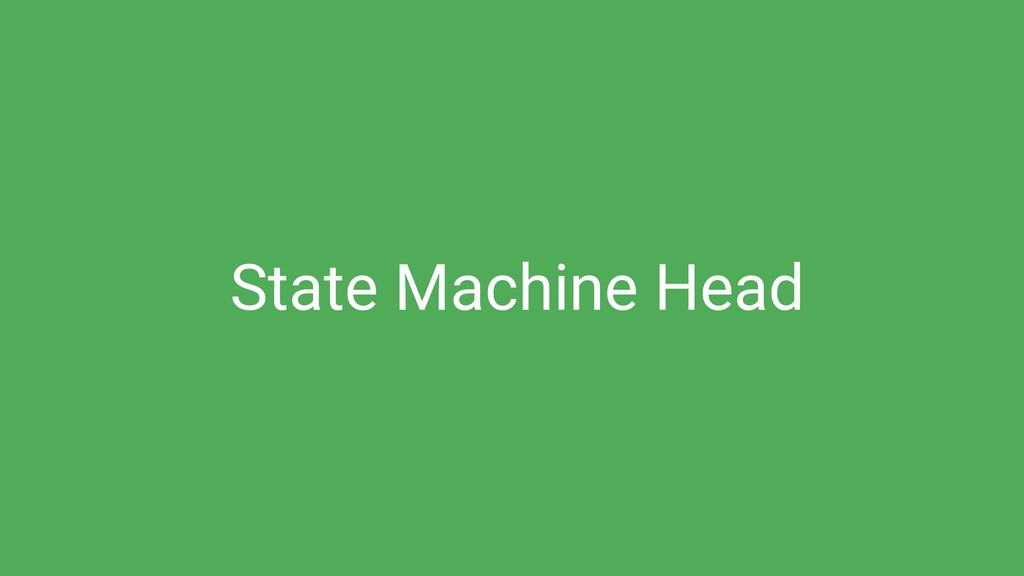State Machine Head