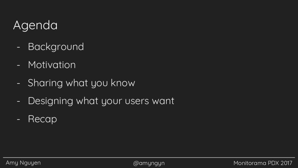 Amy Nguyen @amyngyn Monitorama PDX 2017 Agenda ...