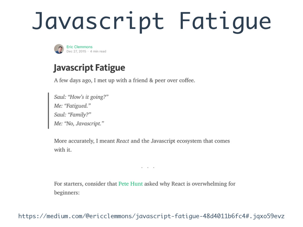Javascript Fatigue https://medium.com/@ericclem...