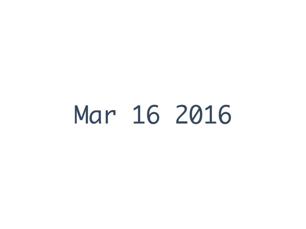 Mar 16 2016